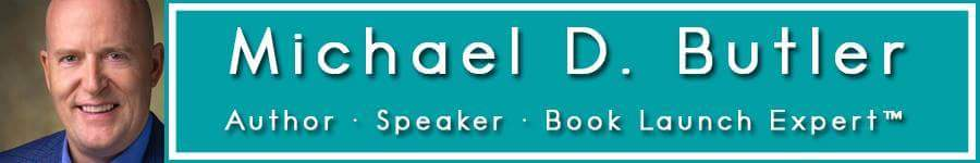 Michael D. Butler Author| Speaker| Book Launch Expert| Publisher| TV Host