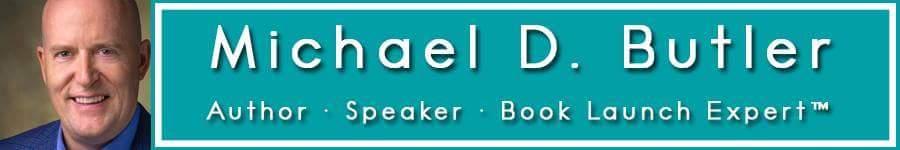 Michael D. Butler Author| Speaker| Book Launch Expert| Publisher| TV Host
