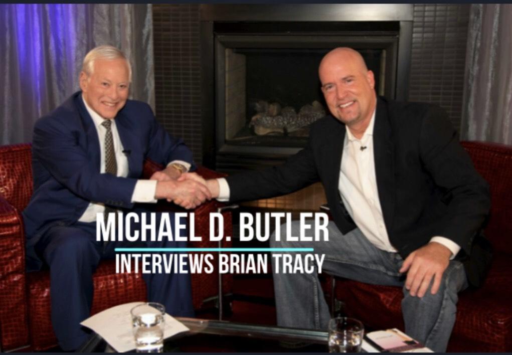 Michael D. Butler Interviews Brian Tracy